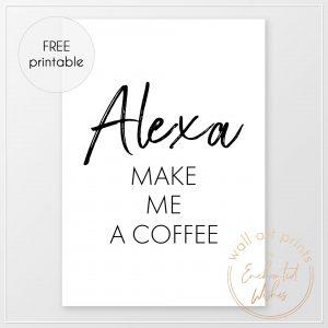 Alexa make me a coffee free print