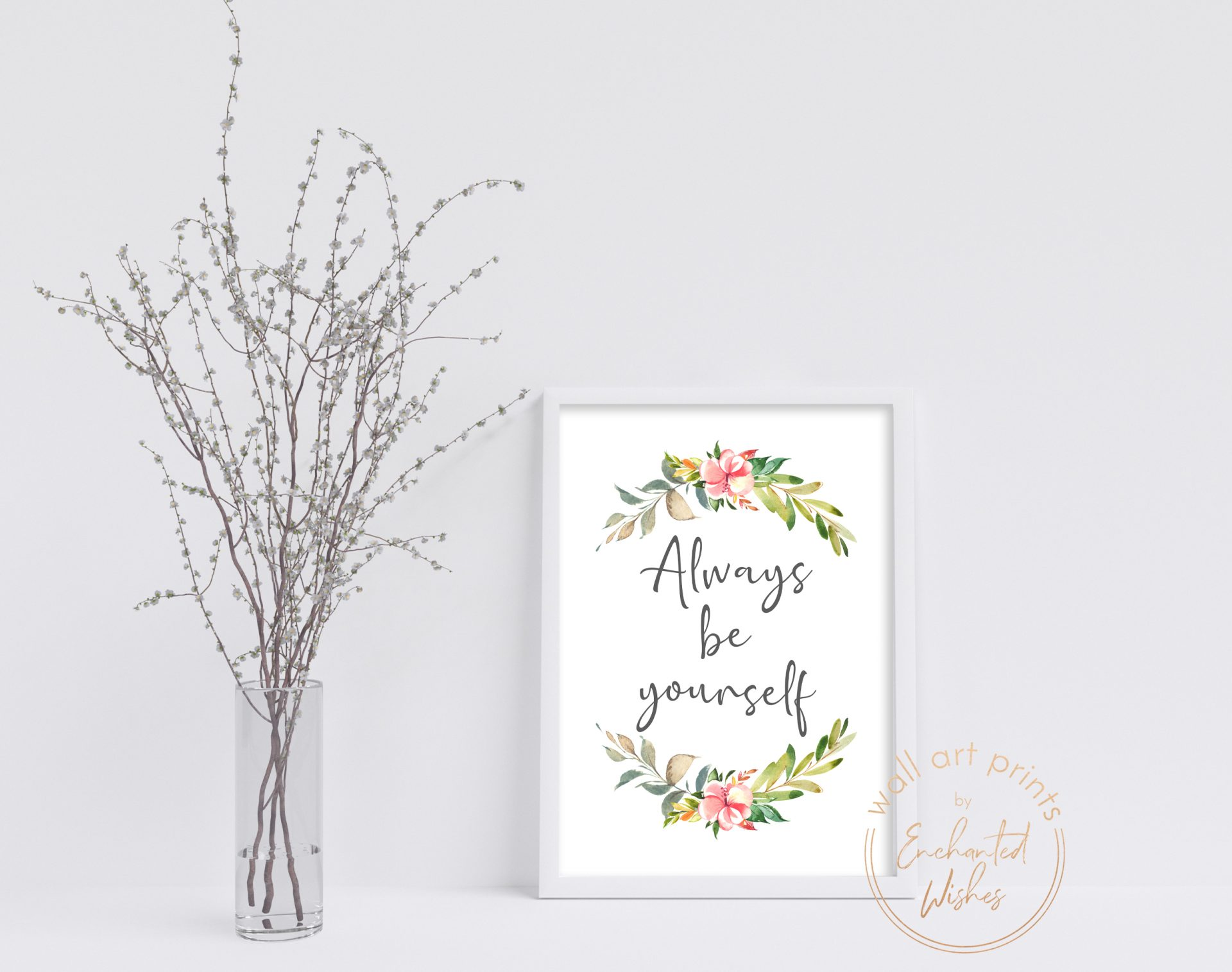 Always be yourself quote print